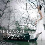 yeu la sai (single) - hien thuc