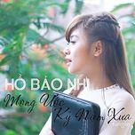 mong uoc ky niem xua (single) - ho bao nhi