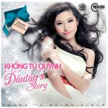dau tay's story - khong tu quynh