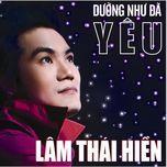 duong nhu da yeu - lam thai hien