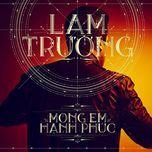 mong em hanh phuc (vol. 14) - lam truong