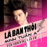 la ban thoi (single) - luu minh tuan