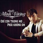 chi con trong mo (special single) - minh vuong m4u