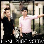 Hạnh Phúc Vỡ Tan (Single) - Minh Vương M4U, Hồng Dương M4U