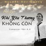 Khi Yêu Thương Không Còn (Single) - Đức Quang