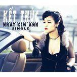 ket thuc (single) - nhat kim anh