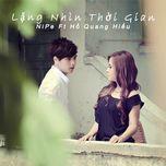 lang nhin thoi gian (single) - nipe, ho quang hieu