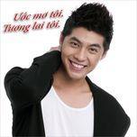 uoc mo toi (single) - noo phuoc thinh