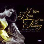 dieu buon dieu thuong (ca khuc an thuyen) - pham phuong thao