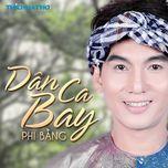dan ca bay (live show) - phi bang