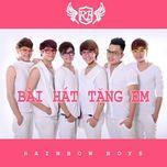 Bài Hát Tặng Em (Single) - Rainbow Boys