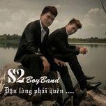 dan long phai co quen (mini album) - s2 boy band