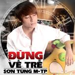 dung ve tre (single) - son tung m-tp