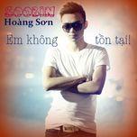 Em Không Tồn Tại (Single) - Soobin Hoàng Sơn
