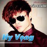 hy vong (single) - tan khanh