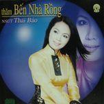 tham ben nha rong - thai bao