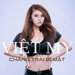 chang trai bi mat (single) - viet my