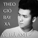 Theo Gió Bay Xa (Single)