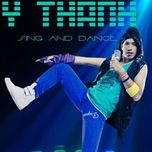 sing & dance - y thanh