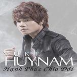 hanh phuc chia doi - yuki huy nam