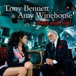 body and soul - amy winehouse, tony bennett