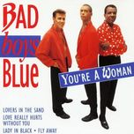 you're a woman (remastered) - bad boys blue