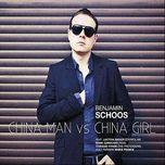 china man vs. china girl - benjamin schoos