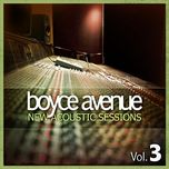 new acoustic sessions, vol. 3 - boyce avenue