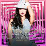 blackout (bonus track version) - britney spears