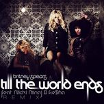 till the world ends (the club mixes) - britney spears