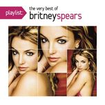 playlist: the very best of britney spears - britney spears