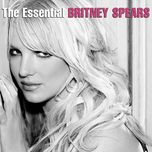 the essential britney spears - britney spears