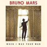 when i was your man (single) - bruno mars