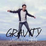 gravity - jason chen