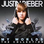my worlds & the collection - justin bieber