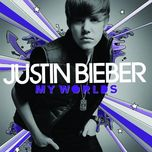 my worlds (limited edition) - justin bieber