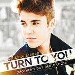turn to you (mother's day dedication) (single) - justin bieber