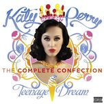 teenage dream (the complete confection) - katy perry