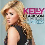 catch my breath remixes (itunes version) - kelly clarkson