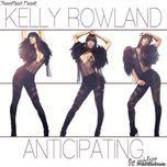 anticipating - kelly rowland
