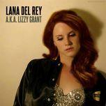 aka lizzy grant - lana del rey