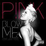 blow me (one last kiss) (single) - p!nk