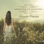 addicted to acoustic: acoustis princess - princess