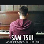 as long as you love me (single) - sam tsui