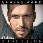 obsession - shayne ward