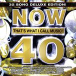 now that's what i call music! 40 (deluxe edition) - v.a