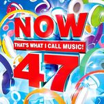 now that's what i call music! 47 - v.a