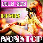 tuyen tap nonstop dance remix (vol. 8 - 2013) - dj kenbin