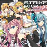 strike party - high speedy boon!!!!! - kagamine rin, kagamine len, hatsune miku, megurine luka