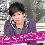 nguoi den sau (album vol .1 ) - vu phuong